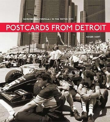 Postcards from Detroit: Remembering Formula 1 in the Motor City, Roger Hart, Goo