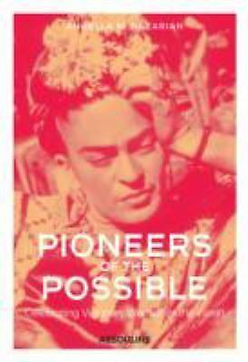 Pioneers of the Possible: Celebrating Visionary Women of the World, Nazarian, An