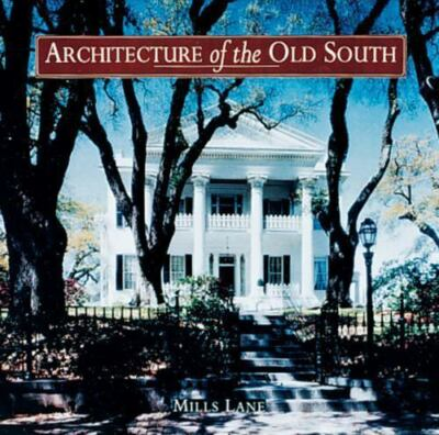 Architecture of the Old South, Martin, Van Jones, Lane, Mills, Good Condition, B