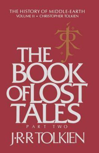 The Book of Lost Tales: Part Two (History of Middle-earth), Tolkien, J.R.R., Goo