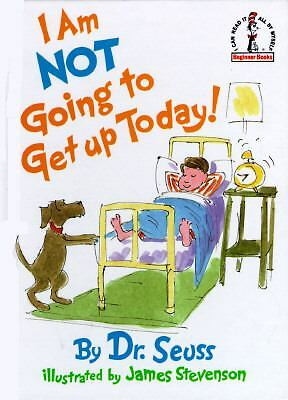 I Am Not Going To Get Up Today! (Beginner Books(R))  Dr. Seuss