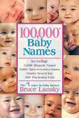 100,000 + BABY NAMES:The Most Complete Baby Name Book  Bruce Lansky