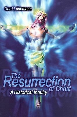 The Resurrection Of Christ: A Historical Inquiry  Ludemann, Gerd