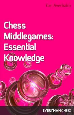 Chess Middlegames: Essential Knowledge by Averbakh, Yuri