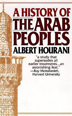 History of the Arab Peoples  Hourani, Albert