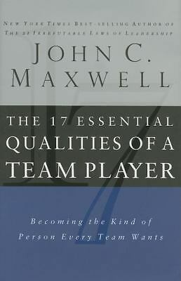 The 17 Essential Qualities of a Team Player: Becoming the Kind of Person Every T