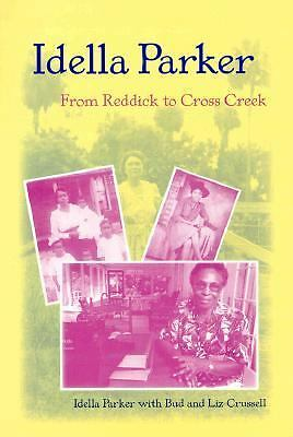 Idella Parker: From Reddick to Cross Creek by Parker, Idella, Crussell, Bud, Cr
