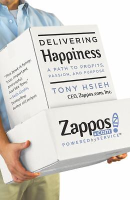Delivering Happiness: A Path to Profits, Passion, and Purpose by Hsieh, Tony