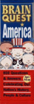 Brain Quest America: 850 Questions & Answers Celebrating Our Nation's History,