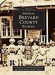 Central Brevard County (Images of America: Florida) by Ada Edmiston Parris, Geo