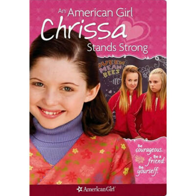 An American Girl: Chrissa Stands Strong by Timothy Bottoms, Sammi Hanratty, Mic