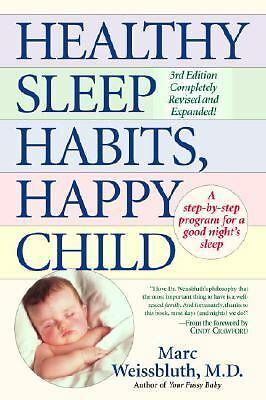 Healthy Sleep Habits, Happy Child by Weissbluth M.D., Marc