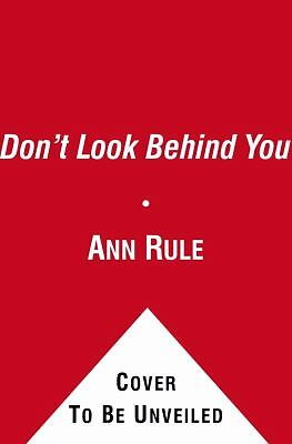 Don't Look Behind You: Ann Rule's Crime Files #15 - Rule, Ann - Good Condition