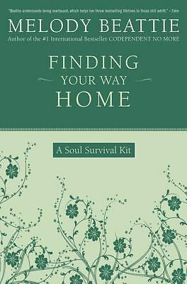 Finding Your Way Home: A Soul Survival Kit by Beattie, Melody