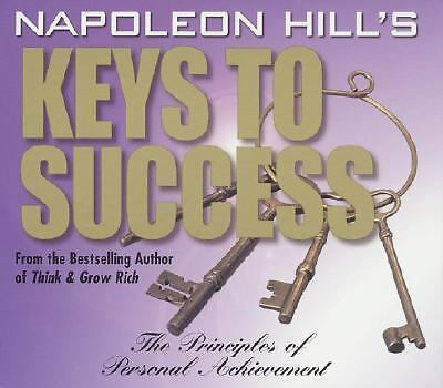 Napoleon Hill's Keys to Success: The Principles of Personal Achievement  Hill,