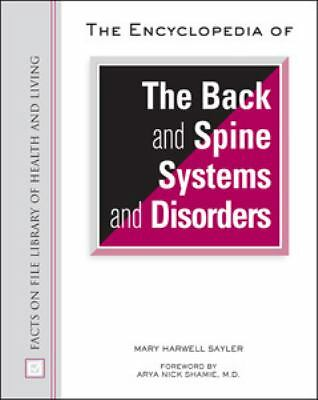 The Encyclopedia of the Back and Spine Systems and Disorders (Facts on File Libr