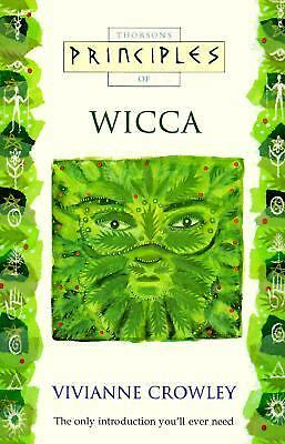 Principles of Wicca (Thorsons Principles Series) by Vivianne Crowley