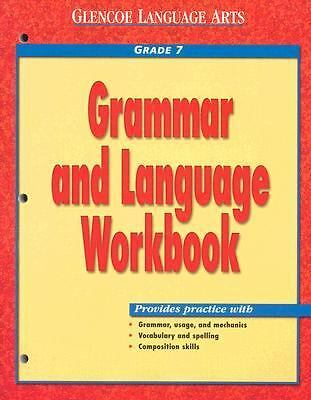 Glencoe Language Arts Grammar And Language Workbook Grade 7 by McGraw-Hill