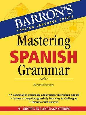 Mastering Spanish Grammar (Barron's Foreign Language Guides) by Gorrissen, Marg