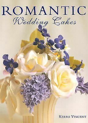 Romantic Wedding Cakes (Merehurst Cake Decorating) by Kerry Vincent