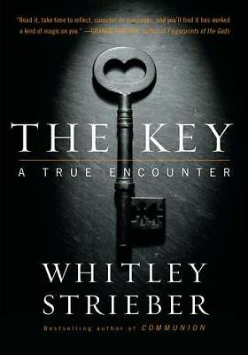 The Key: A True Encounter by Whitley Strieber