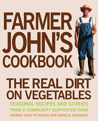 Farmer John's Cookbook: The Real Dirt on Vegetables, Peterson, John, Acceptable