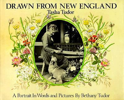 Drawn from New England: Tasha Tudor, A Portrait in Words and Pictures, Tudor, Be