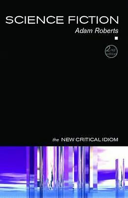 Science Fiction (The New Critical Idiom), Roberts, Adam, Good Book