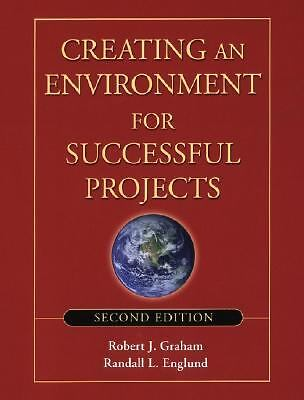 Creating an Environment for Successful Projects, 2nd Edition,Englund, Randall L.