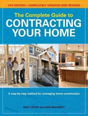 The Complete Guide to Contracting Your Home, McGuerty, Dave, Lester, Kent, Accep