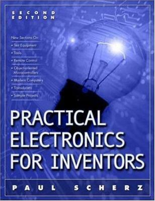 Practical Electronics for Inventors 2/E by Scherz, Paul