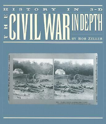 The Civil War in Depth: History in 3-D  Bob Zeller