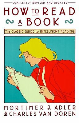 How to Read a Book (A Touchstone book)  Mortimer J. Adler, Charles Van Doren