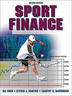 Sport Finance, Second Edition by Gil Fried, Steven Shapiro, Timothy D. Deschriv