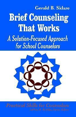 Brief Counseling That Works: A Solution-Focused Approach for School Counselors (