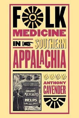 Folk Medicine in Southern Appalachia, Cavender, Anthony, Good Book