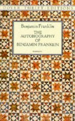 The Autobiography of Benjamin Franklin (Dover Thrift Editions) - Benjamin Frankl