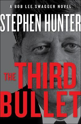 The Third Bullet: A Bob Lee Swagger Novel - Hunter, Stephen - New Condition