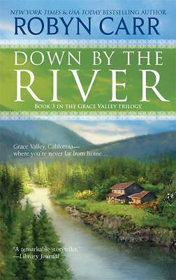 Down by the River (Grace Valley Trilogy) - Carr, Robyn - Acceptable Condition