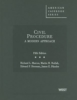 Marcus, Redish, Sherman, and Pfander's Civil Procedure: A Modern Approach, 5th (