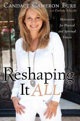 Reshaping It All: Motivation for Physical and Spiritual Fitness, Schacht, Darlen