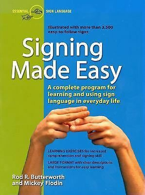 Signing Made Easy (A Complete Program for Learning Sign Language.  Includes Sent
