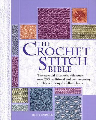 The Crochet Stitch Bible by Betty Barnden