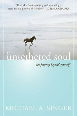 The Untethered Soul: The Journey Beyond Yourself, Michael A. Singer, Acceptable