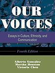 Our Voices: Essays in Culture, Ethnicity, and Communication  Alberto Gonzalez,