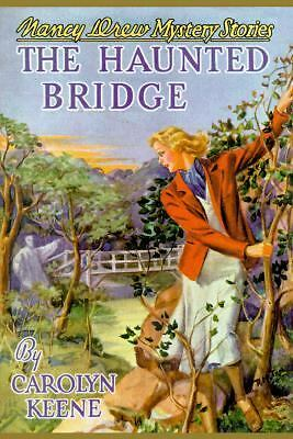 The Haunted Bridge (Nancy Drew, Book 15)  Keene, Carolyn