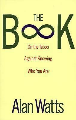 The Book: On the Taboo Against Knowing Who You Are, Alan Watts, Acceptable Book