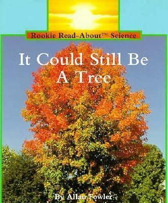 It Could Still Be a Tree (Rookie Read-About Science), Fowler, Allan, Good, Books
