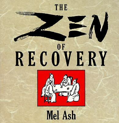The Zen of Recovery, Mel Ash, Good Book