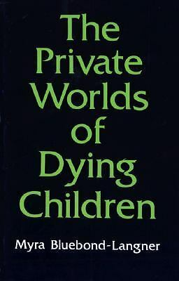 The Private Worlds of Dying Children, Myra Bluebond-Langner, Acceptable Book